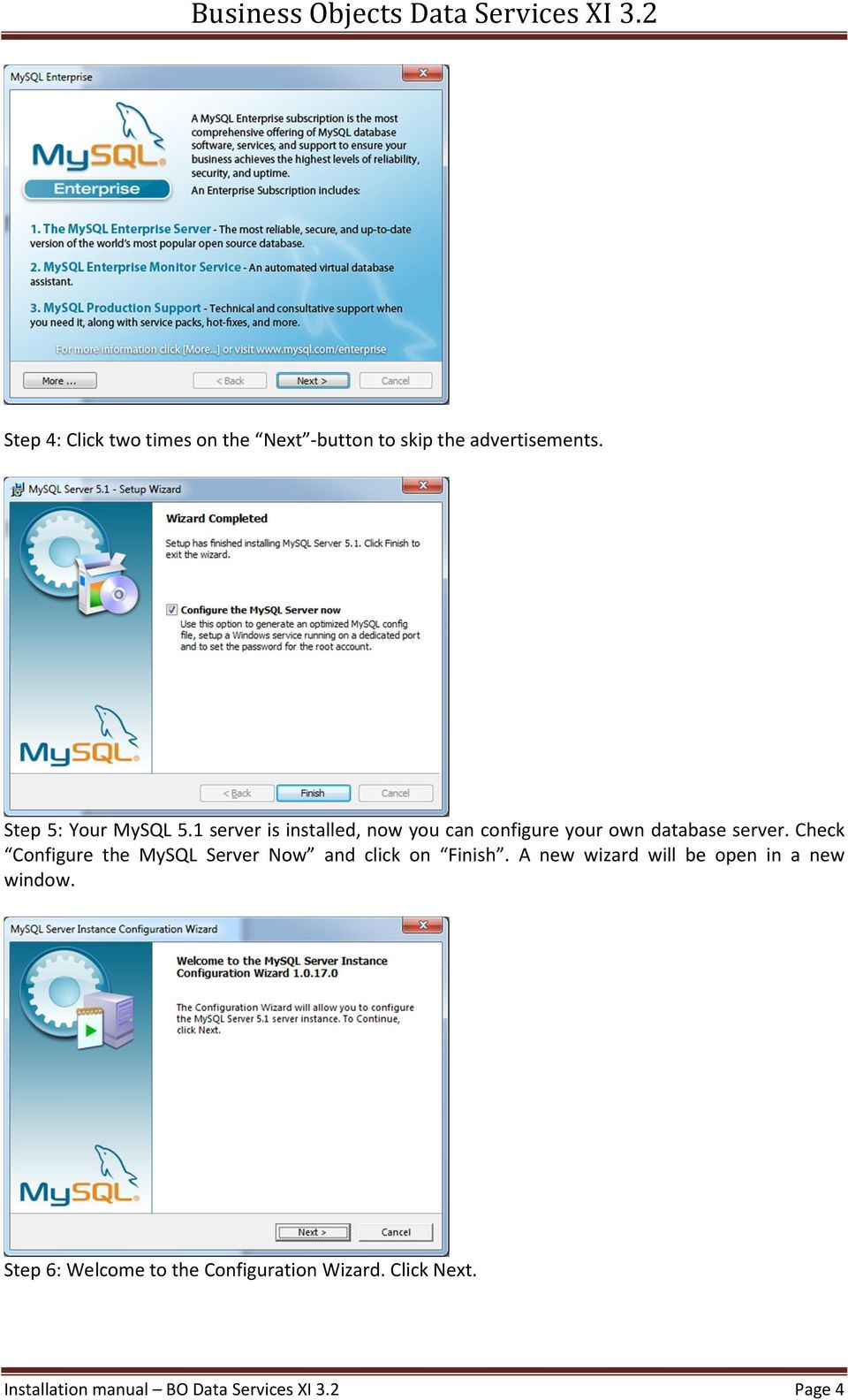 Installation manual BO Data Services XI 3.2 Page 4. Check Configure the  MySQL Server Now and click on Finish.