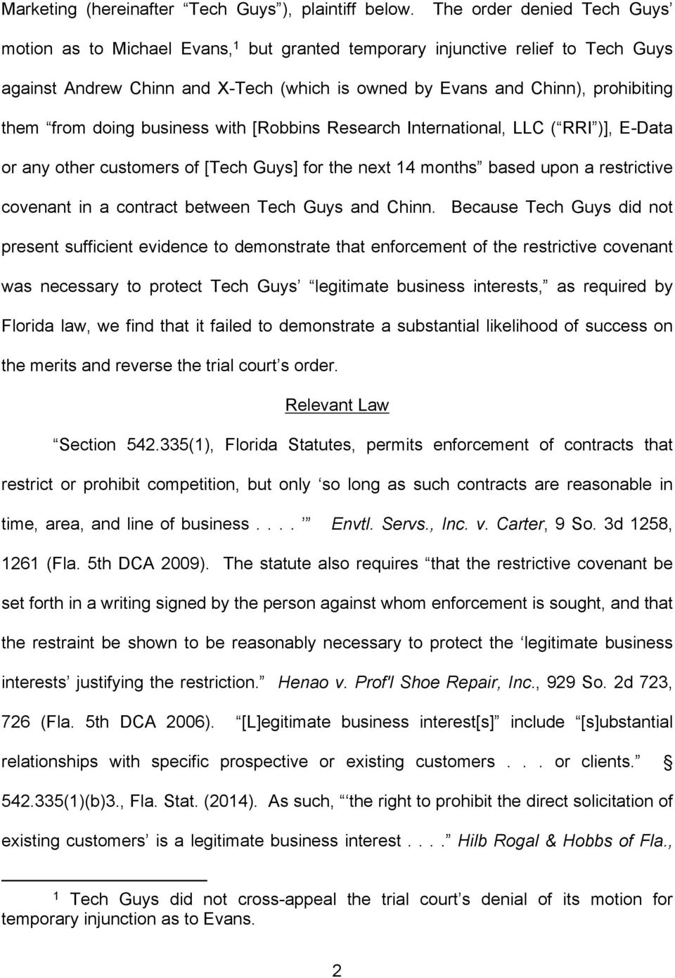 from doing business with [Robbins Research International, LLC ( RRI )], E-Data or any other customers of [Tech Guys] for the next 14 months based upon a restrictive covenant in a contract between