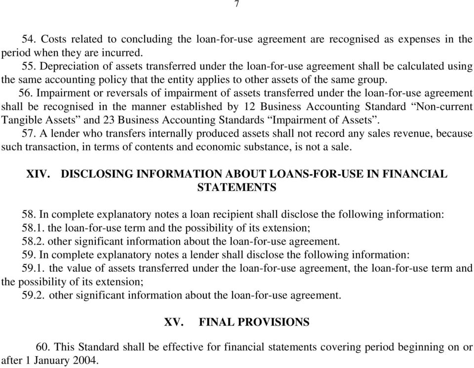 Impairment or reversals of impairment of assets transferred under the loan-for-use agreement shall be recognised in the manner established by 12 Business Accounting Standard Non-current Tangible