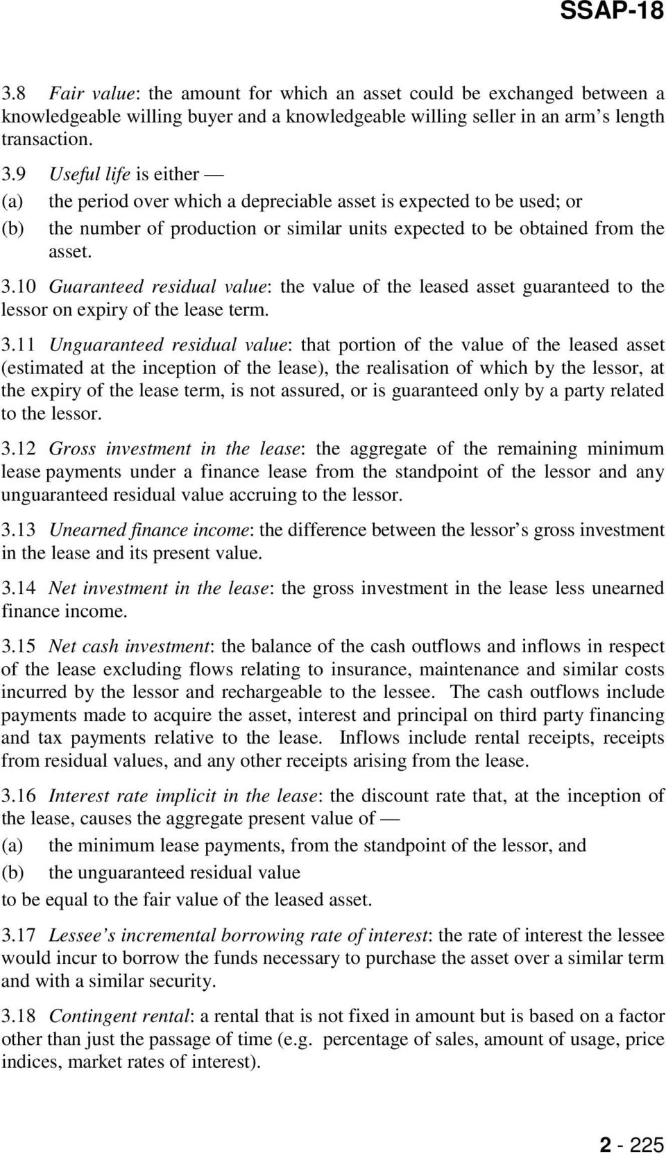 10 Guaranteed residual value: the value of the leased asset guaranteed to the lessor on expiry of the lease term. 3.