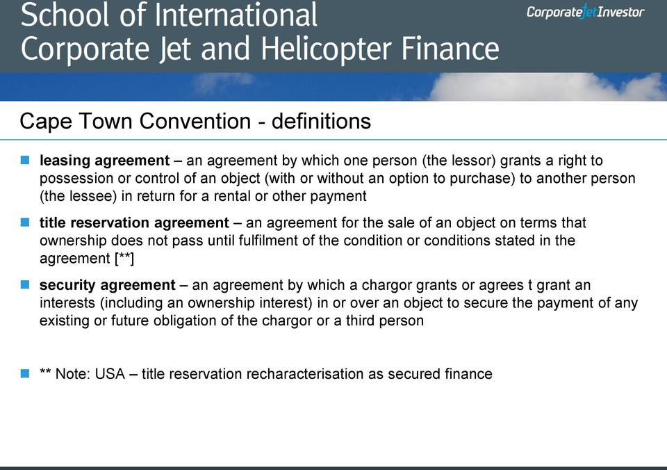 until fulfilment of the condition or conditions stated in the agreement [**] security agreement an agreement by which a chargor grants or agrees t grant an interests (including an