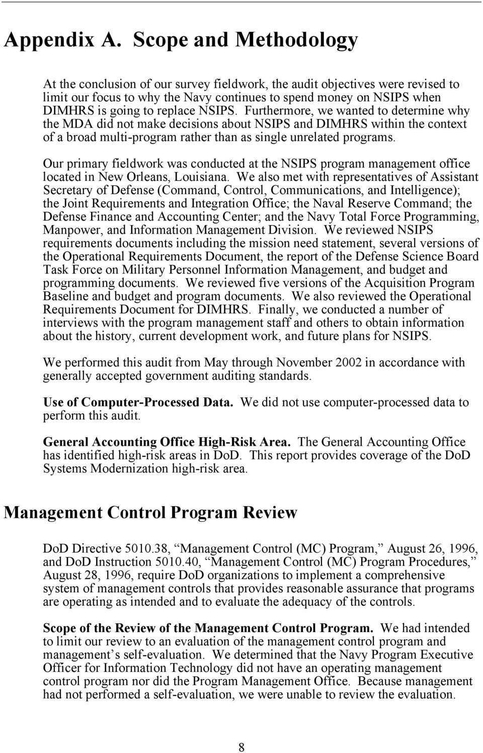 NSIPS. Furthermore, we wanted to determine why the MDA did not make decisions about NSIPS and DIMHRS within the context of a broad multi-program rather than as single unrelated programs.