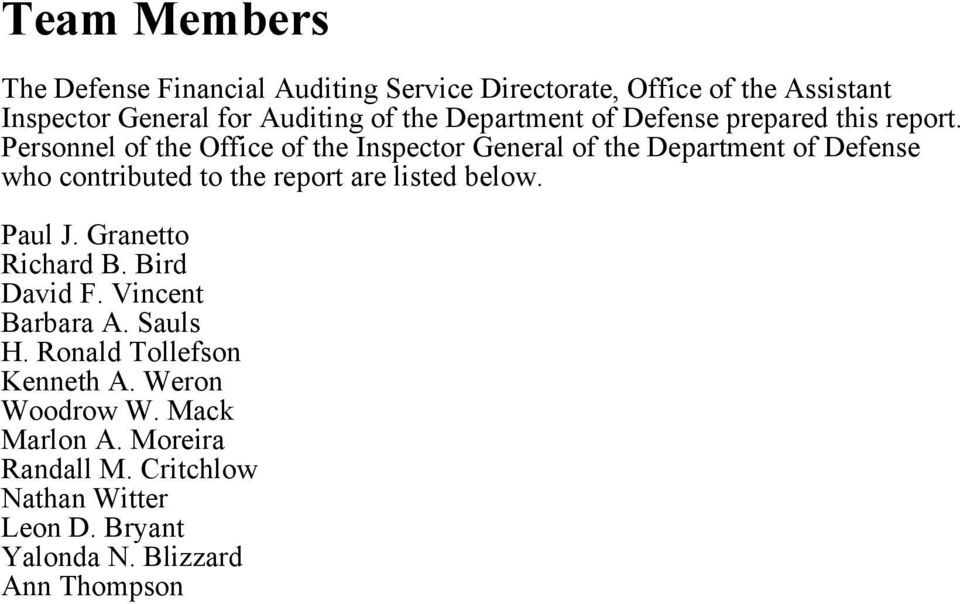 Personnel of the Office of the Inspector General of the Department of Defense who contributed to the report are listed below.