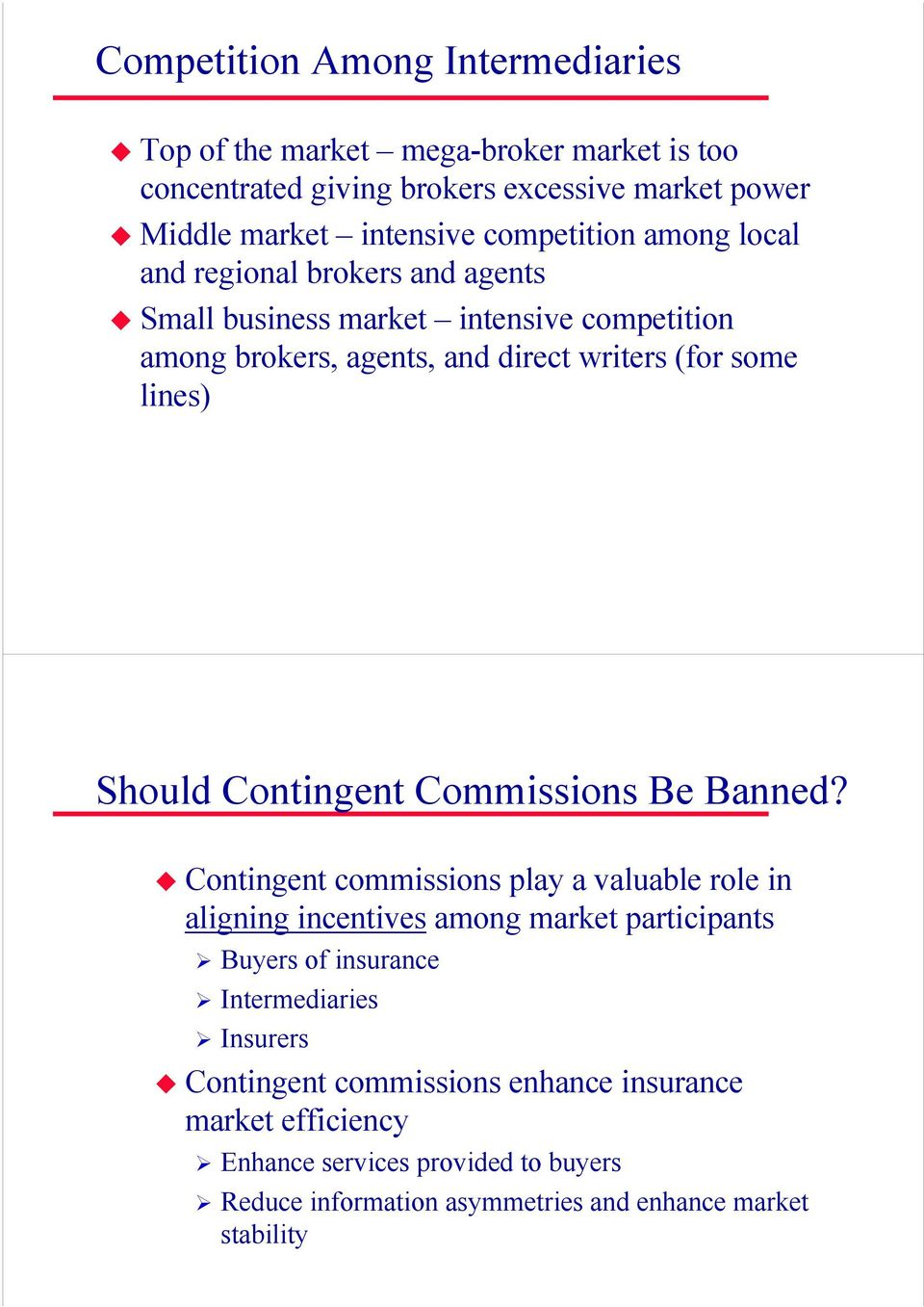 Should Contingent Commissions Be Banned?