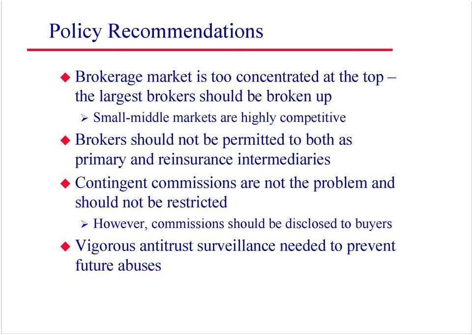 and reinsurance intermediaries Contingent commissions are not the problem and should not be restricted