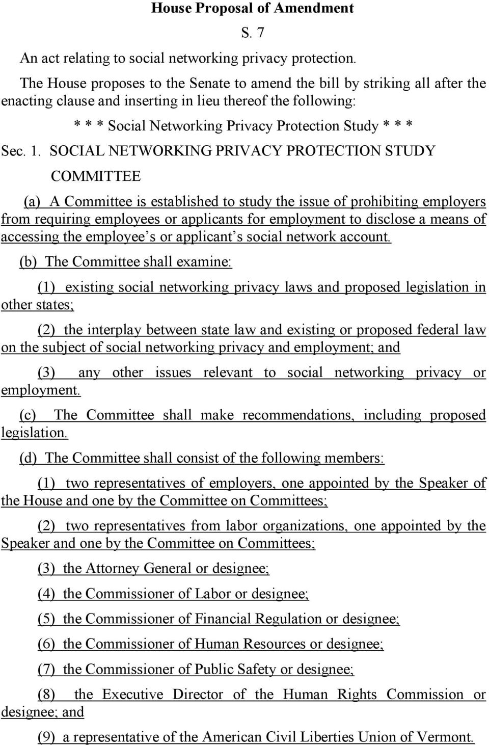 SOCIAL NETWORKING PRIVACY PROTECTION STUDY COMMITTEE (a) A Committee is established to study the issue of prohibiting employers from requiring employees or applicants for employment to disclose a