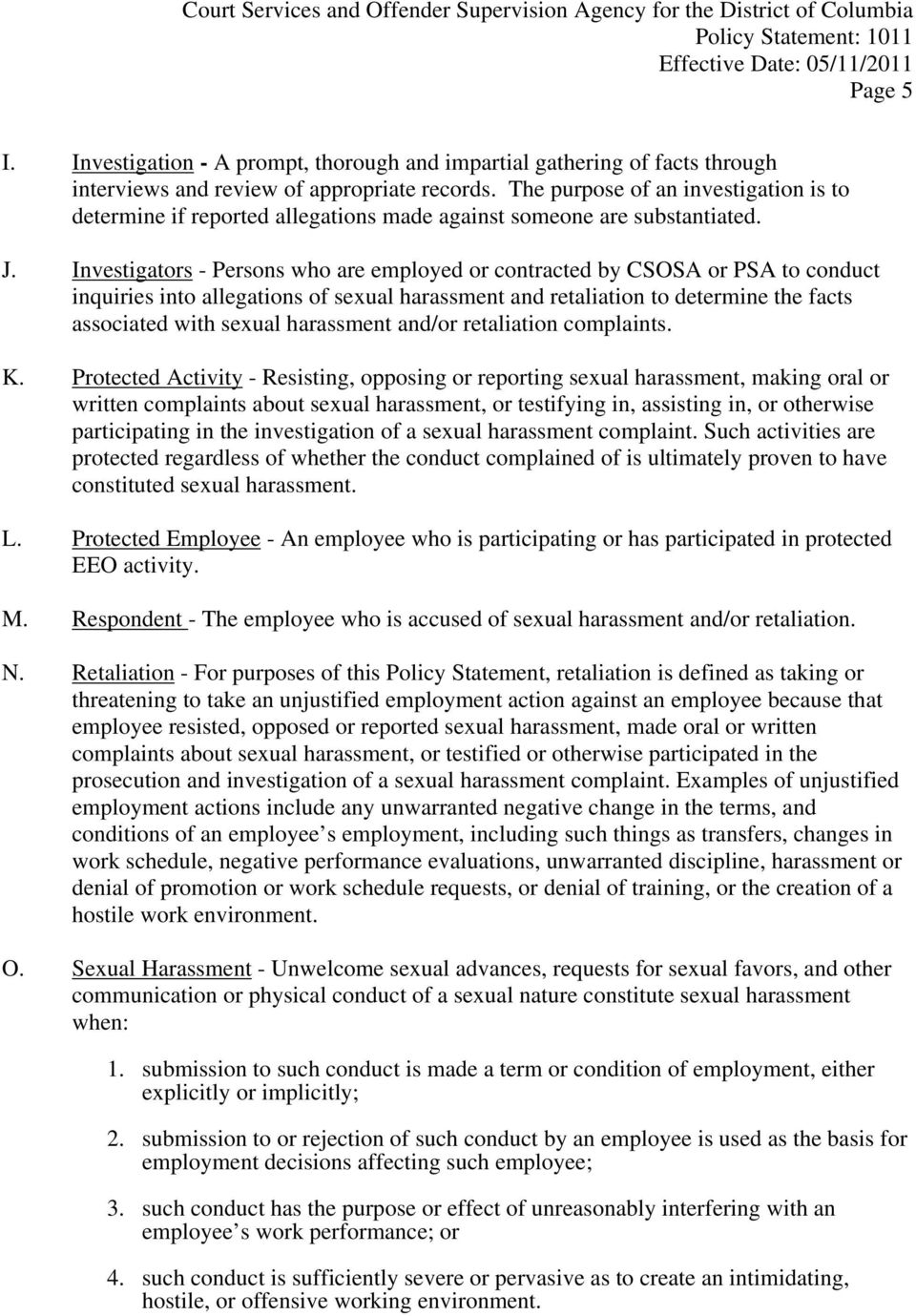 Investigators - Persons who are employed or contracted by CSOSA or PSA to conduct inquiries into allegations of sexual harassment and retaliation to determine the facts associated with sexual