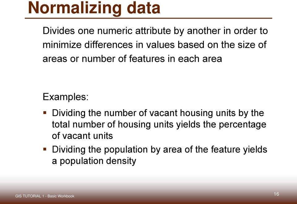 the number of vacant housing units by the total number of housing units yields the