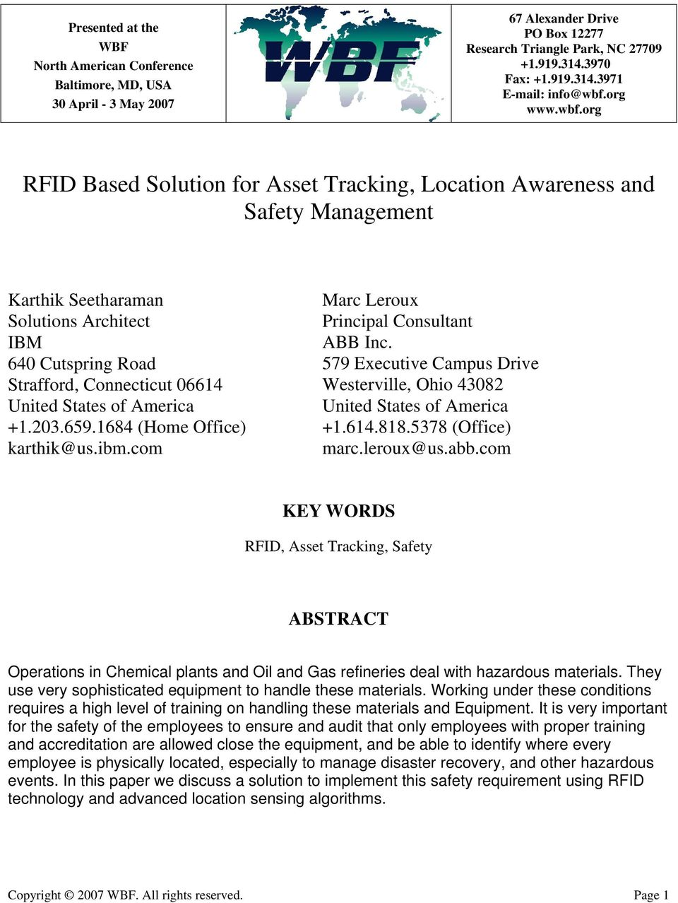 org RFID Based Solution for Asset Tracking, Location Awareness and Safety Management Karthik Seetharaman Solutions Architect IBM 640 Cutspring Road Strafford, Connecticut 06614 United States of