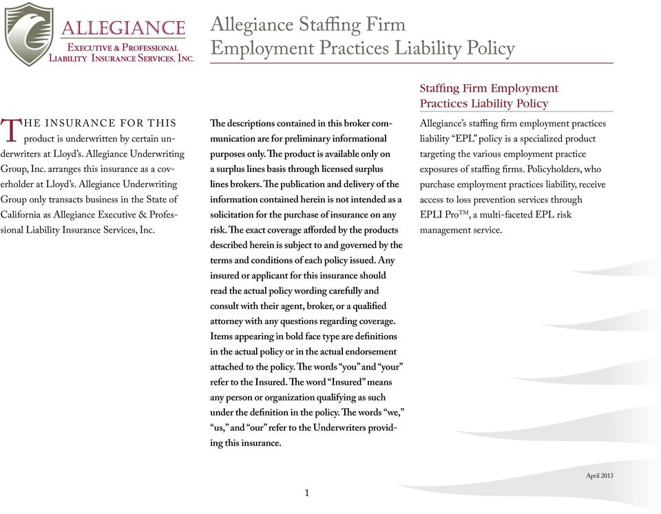 Allegiance Underwriting Group only transacts business in the State of California as Allegiance Executive & Professional Liability Insurance Services, Inc.