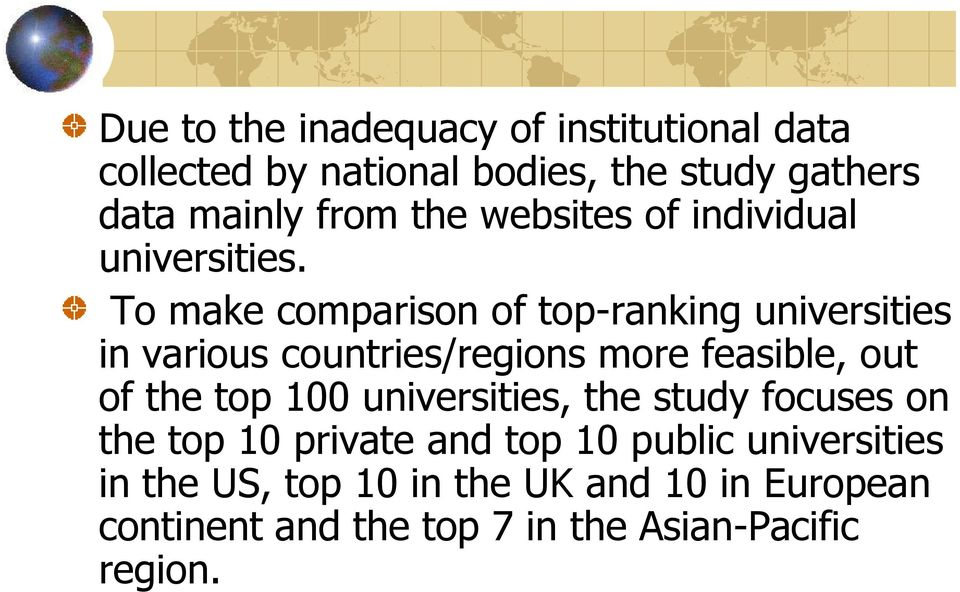 To make comparison of top-ranking universities in various countries/regions more feasible, out of the top 100