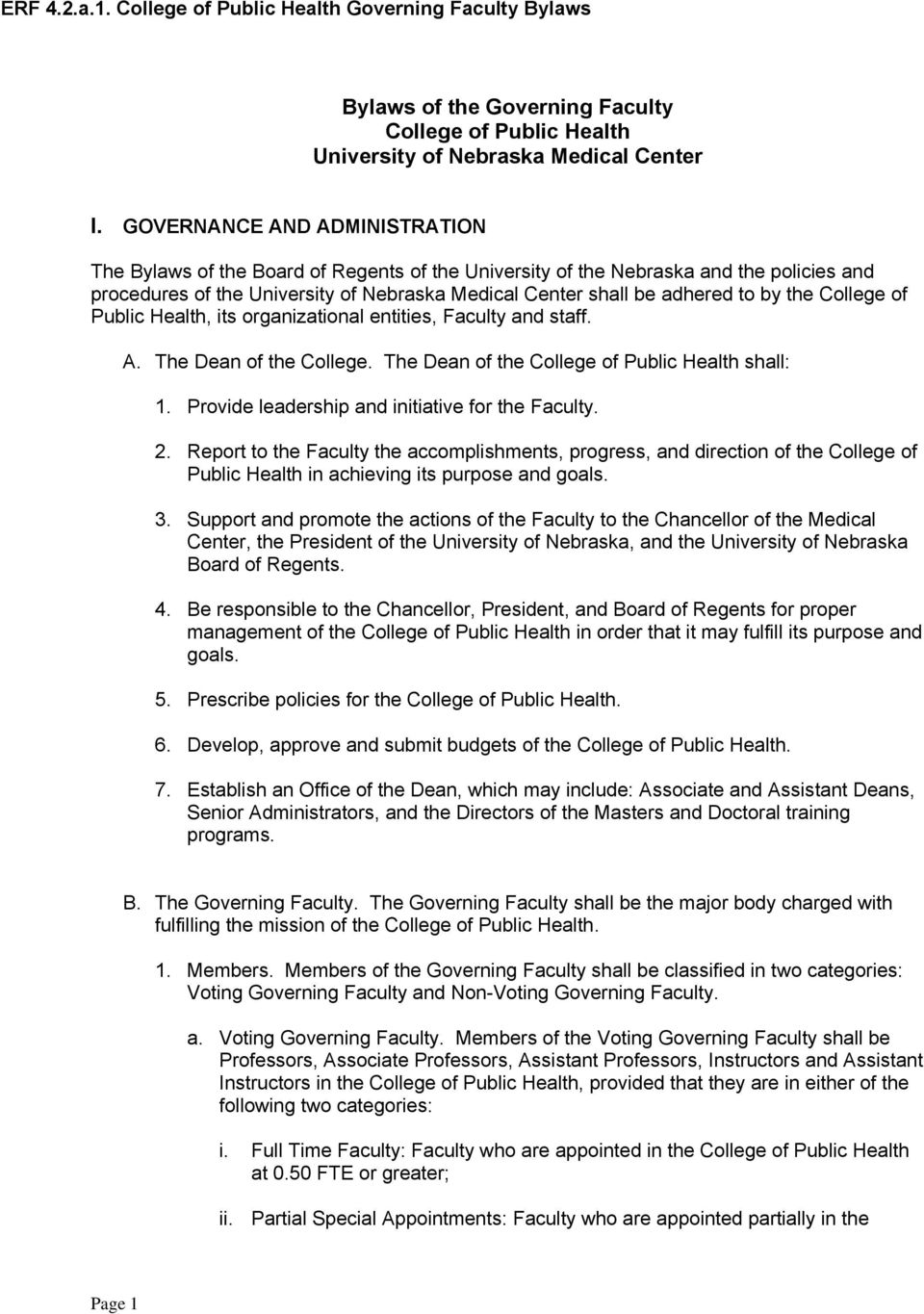 the College of Public Health, its organizational entities, Faculty and staff. A. The Dean of the College. The Dean of the College of Public Health shall: 1.