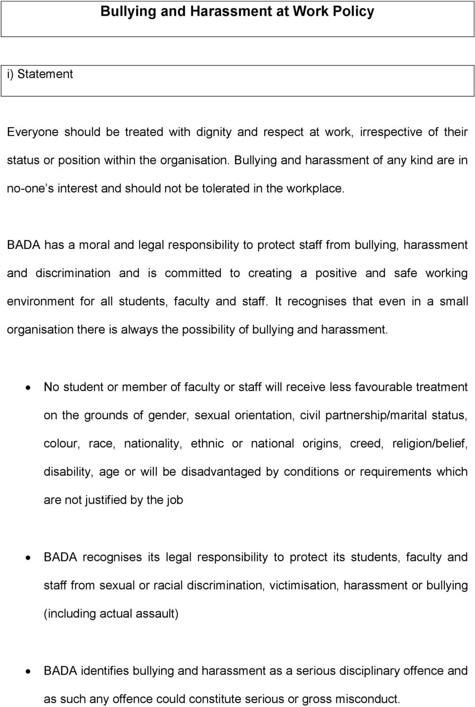 BADA has a moral and legal responsibility to protect staff from bullying, harassment and discrimination and is committed to creating a positive and safe working environment for all students, faculty