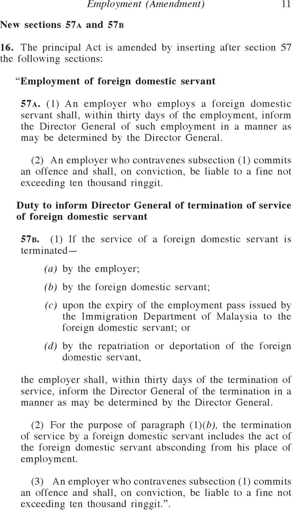 General. (2) An employer who contravenes subsection (1) commits an offence and shall, on conviction, be liable to a fine not exceeding ten thousand ringgit.