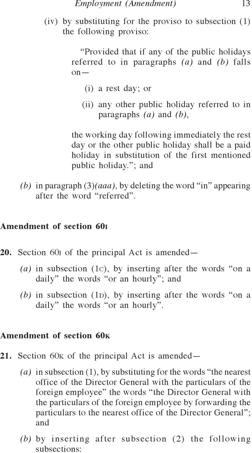 substitution of the first mentioned public holiday. ; and (b) in paragraph (3)(aaa), by deleting the word in appearing after the word referred. Amendment of section 60i 20.