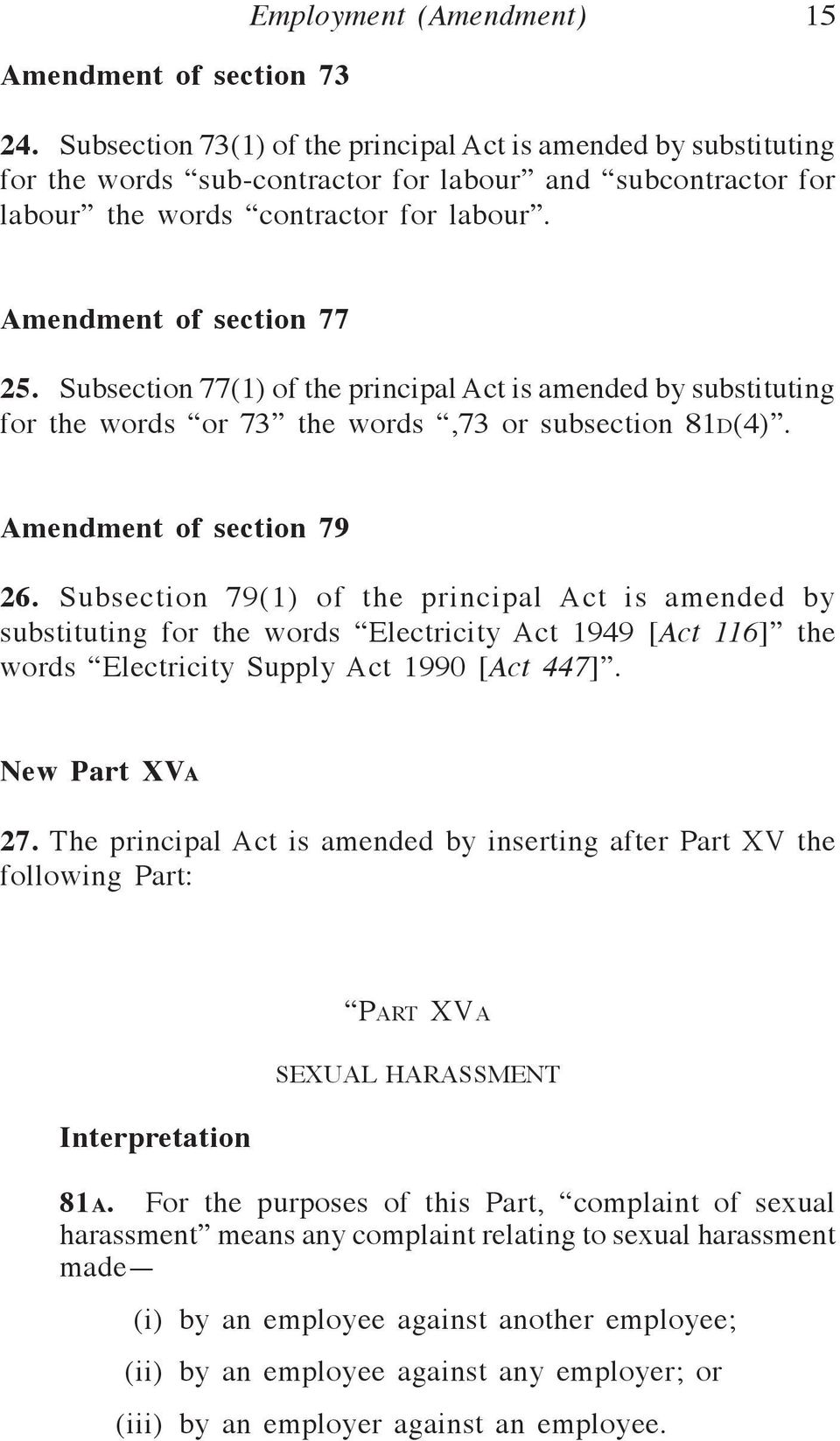 Subsection 77(1) of the principal Act is amended by substituting for the words or 73 the words,73 or subsection 81d(4). Amendment of section 79 26.