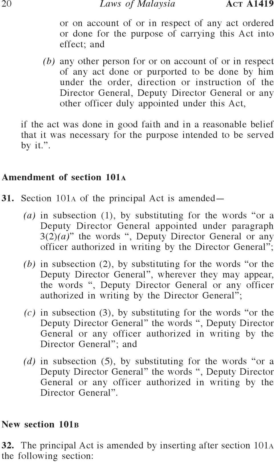 in good faith and in a reasonable belief that it was necessary for the purpose intended to be served by it.. Amendment of section 101a 31.