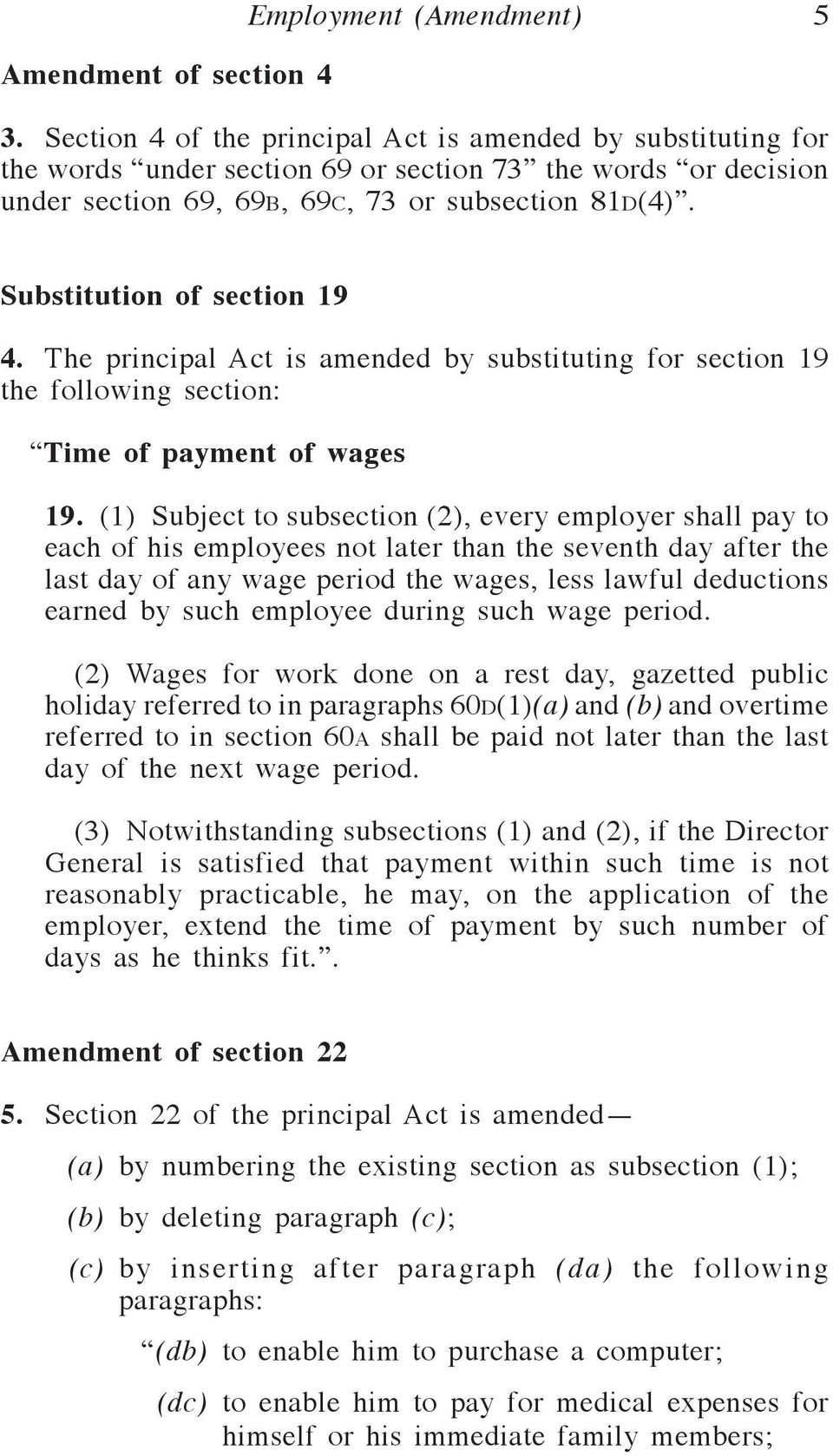 Substitution of section 19 4. The principal Act is amended by substituting for section 19 the following section: Time of payment of wages 19.