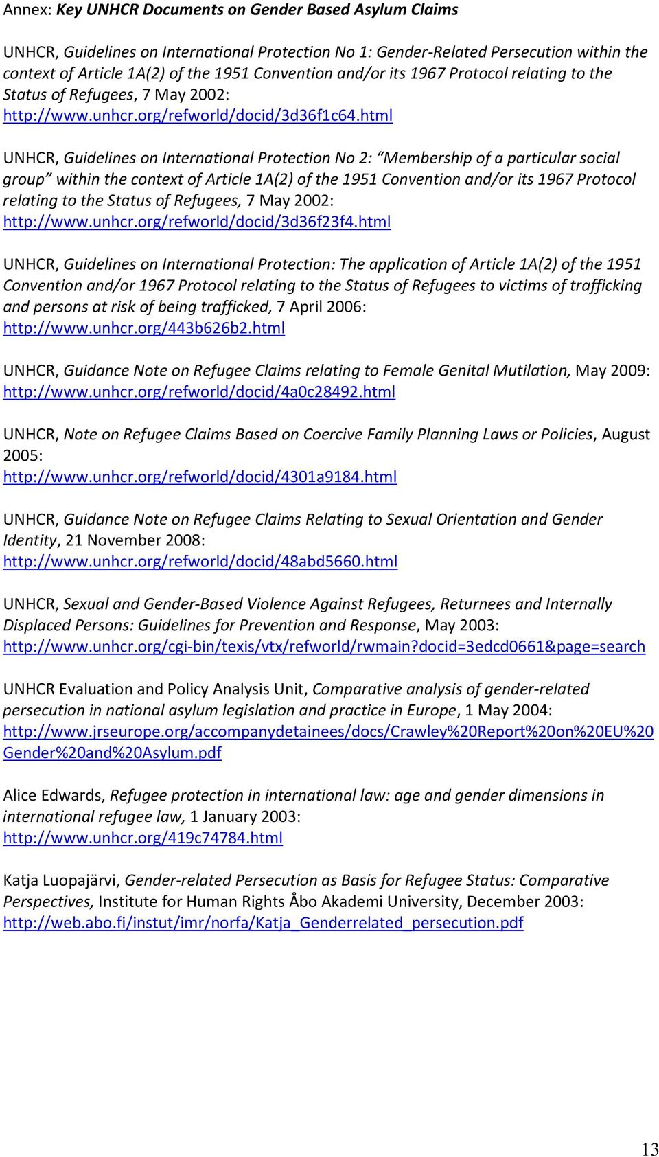 html UNHCR, Guidelines on International Protection No 2: Membership of a particular social group within the context of Article 1A(2) of the 1951 Convention and/or its 1967 Protocol relating to the