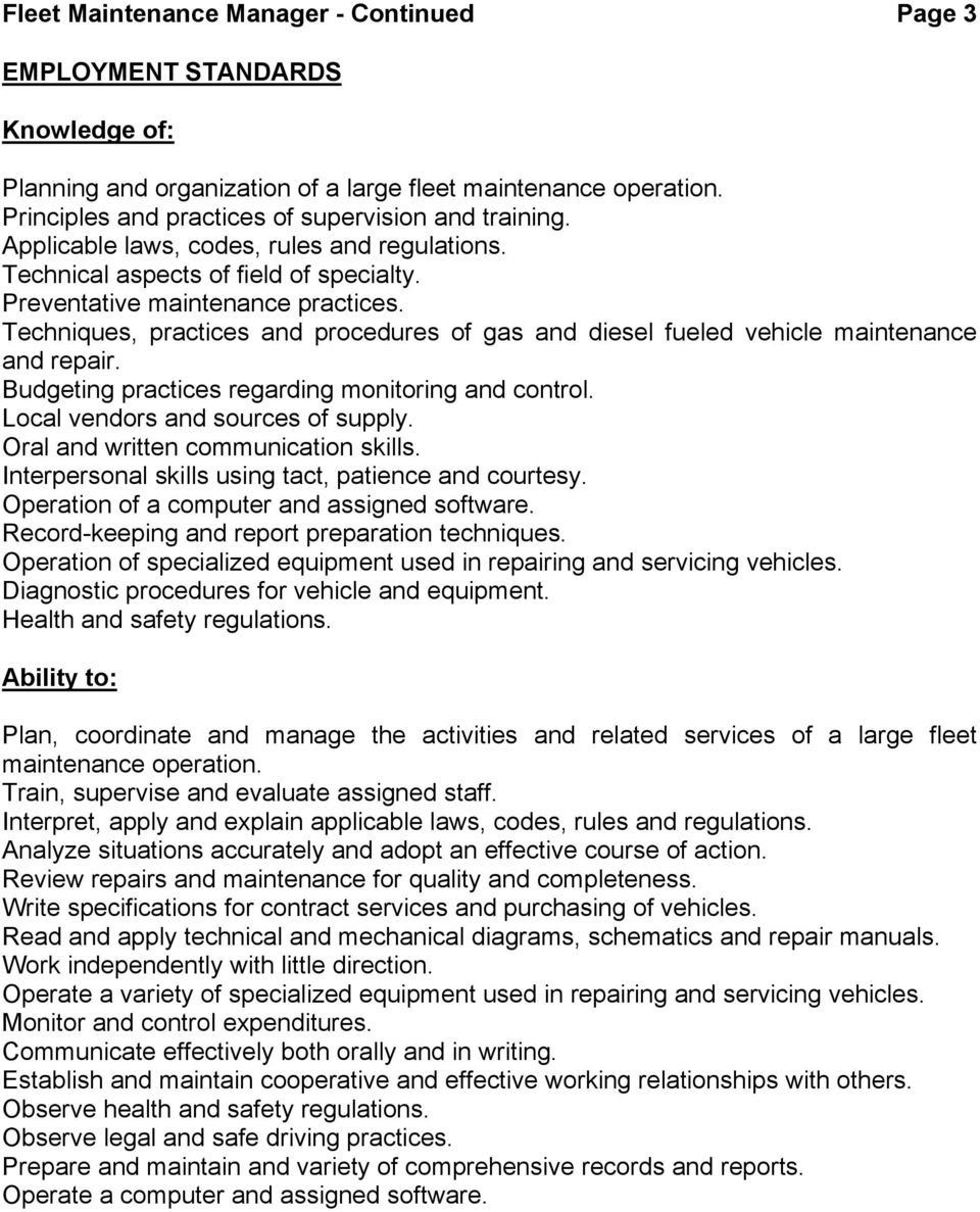 Techniques, practices and procedures of gas and diesel fueled vehicle maintenance and repair. Budgeting practices regarding monitoring and control. Local vendors and sources of supply.