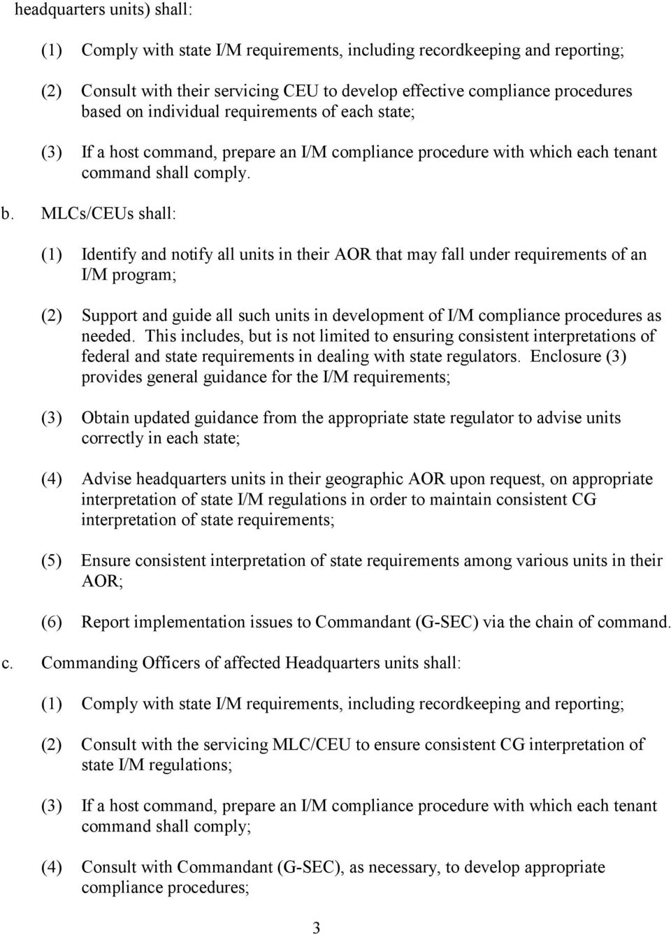 MLCs/CEUs shall: (1) Identify and notify all units in their AOR that may fall under requirements of an I/M program; (2) Support and guide all such units in development of I/M compliance procedures as