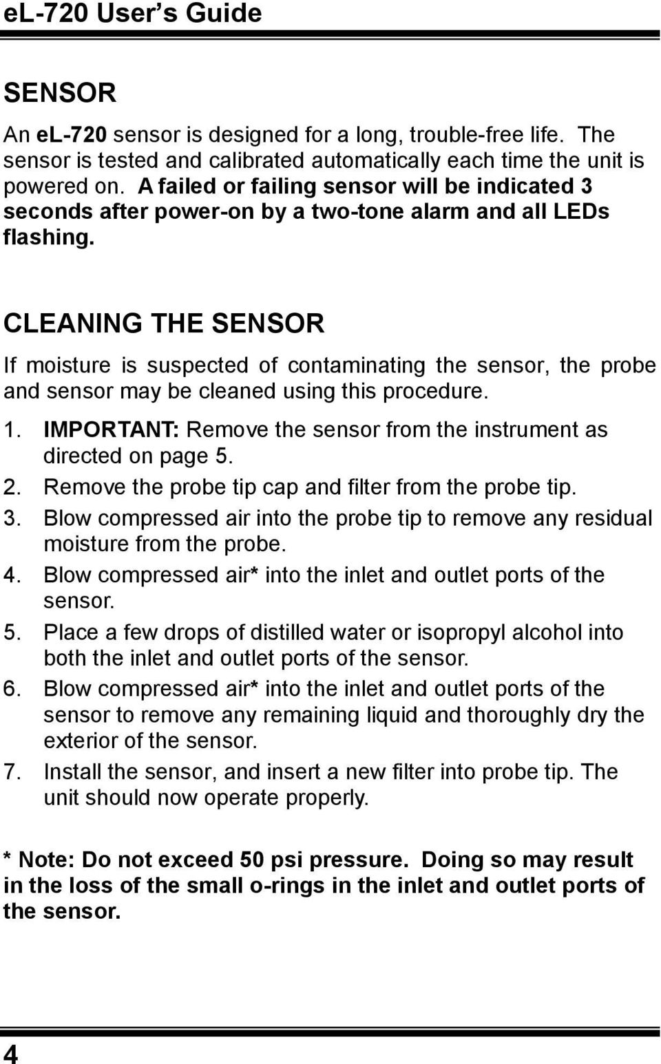 CLEANING THE SENSOR If moisture is suspected of contaminating the sensor, the probe and sensor may be cleaned using this procedure. 1.