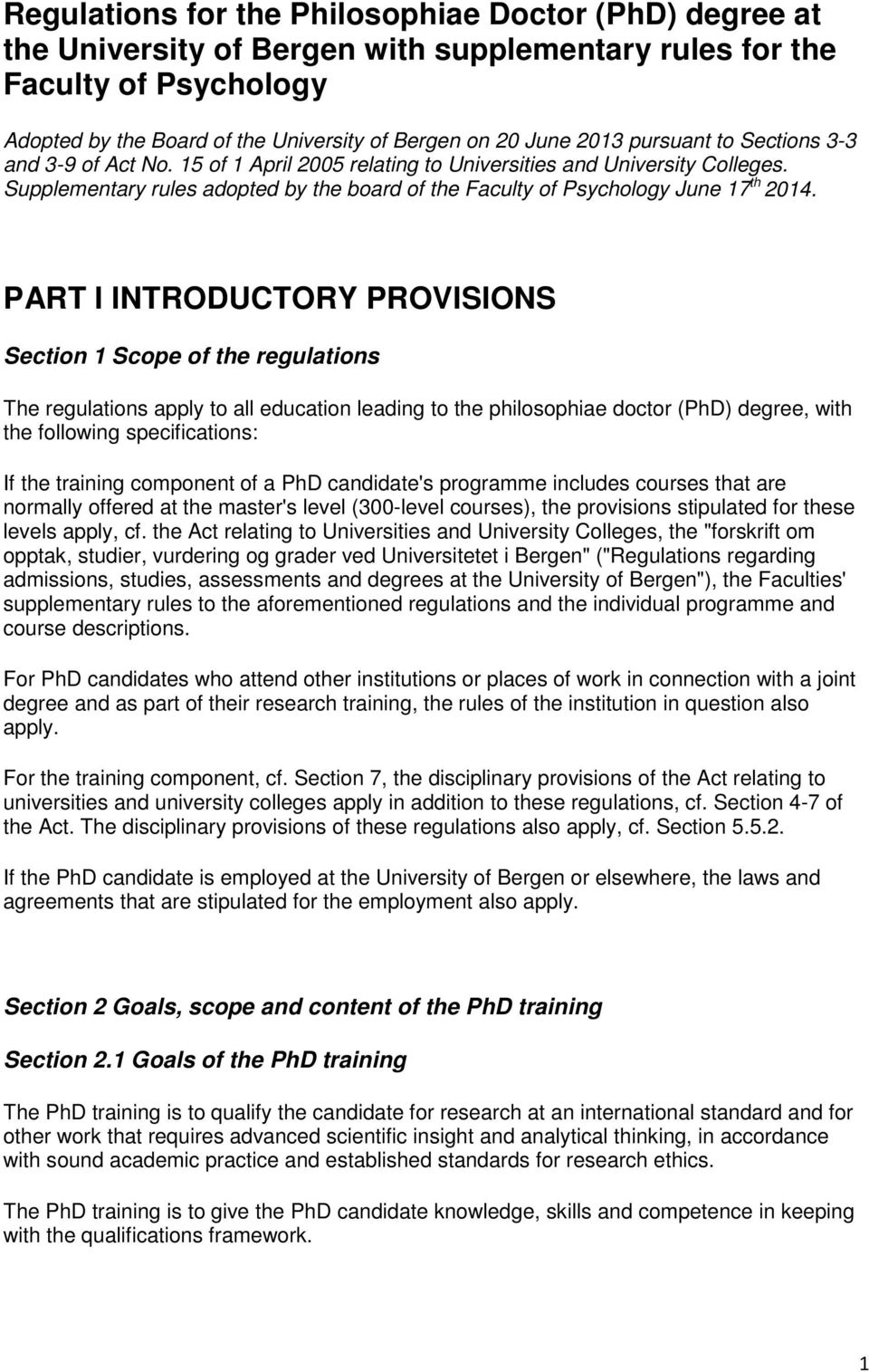Supplementary rules adopted by the board of the Faculty of Psychology June 17 th 2014.