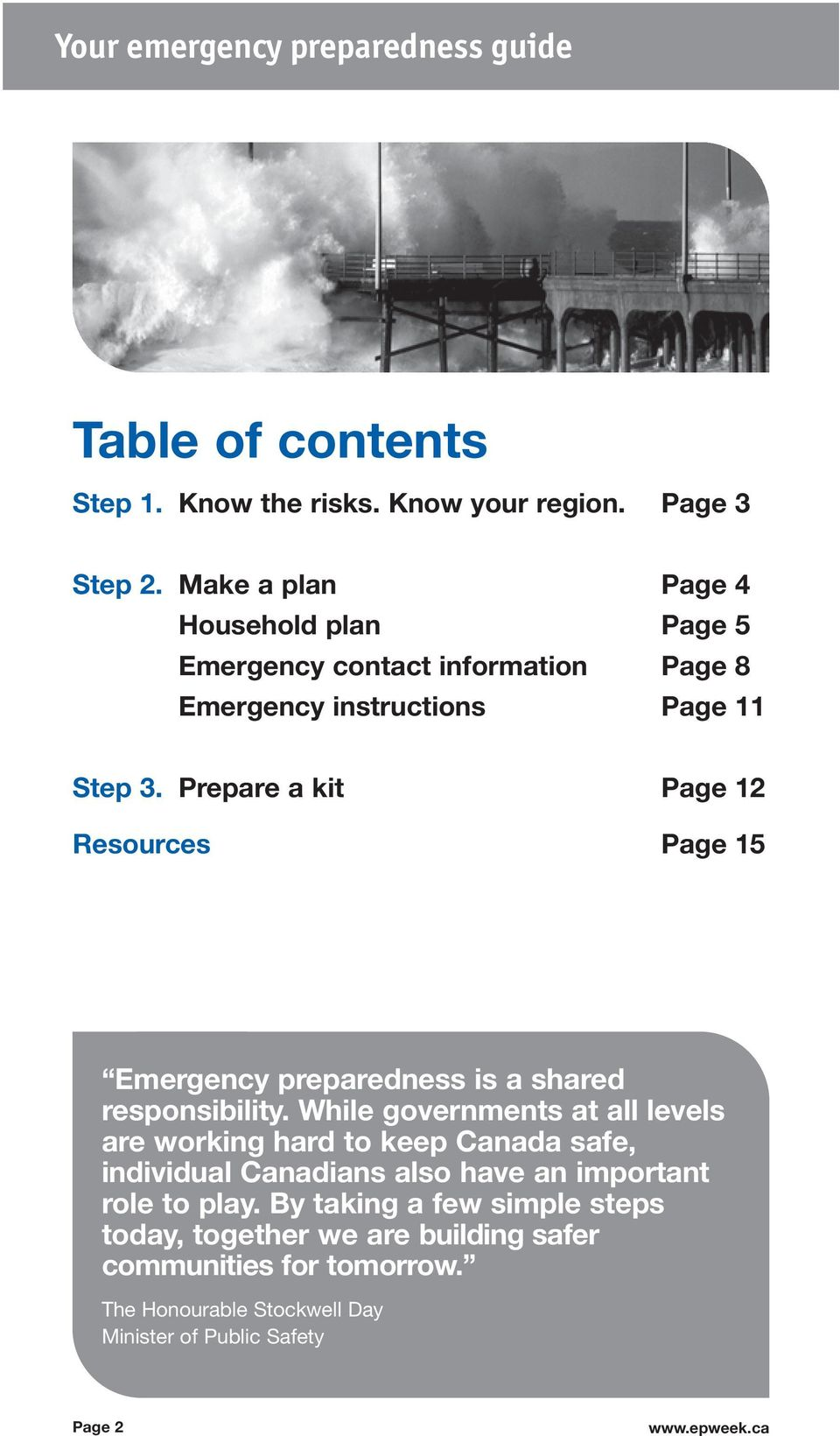 Prepare a kit Page 12 Resources Resources Page 15 Emergency preparedness is a shared responsibility.