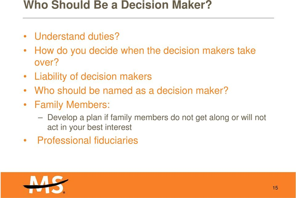 Liability of decision makers Who should be named as a decision maker?