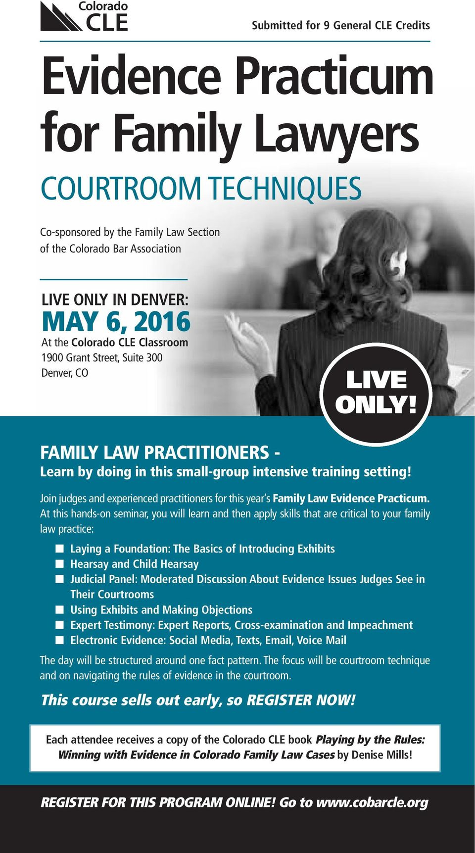 Join judges and experienced practitioners for this year s Family Law Evidence Practicum.