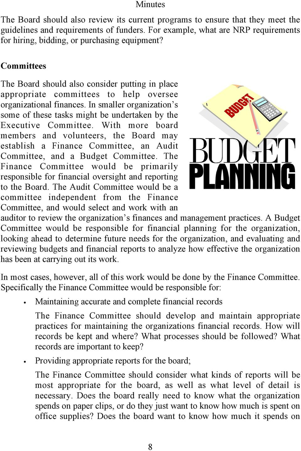 Committees The Board should also consider putting in place appropriate committees to help oversee organizational finances.