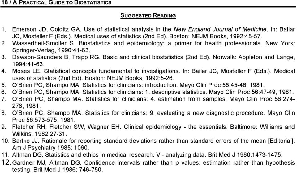 3. Dawson-Saunders B, Trapp RG. Basic and clinical biostatistics (2nd Ed). Norwalk: Appleton and Lange, 1994:41-63. 4. Moses LE. Statistical concepts fundamental to investigations.