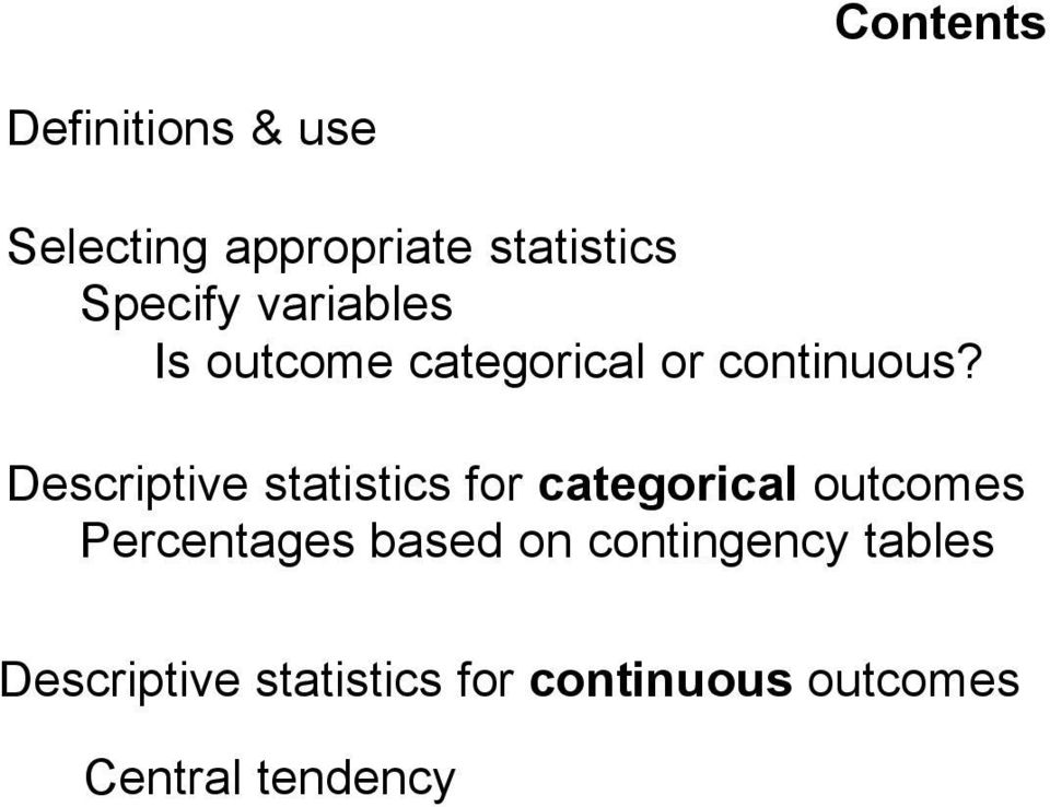 Descriptive statistics for categorical outcomes Percentages based