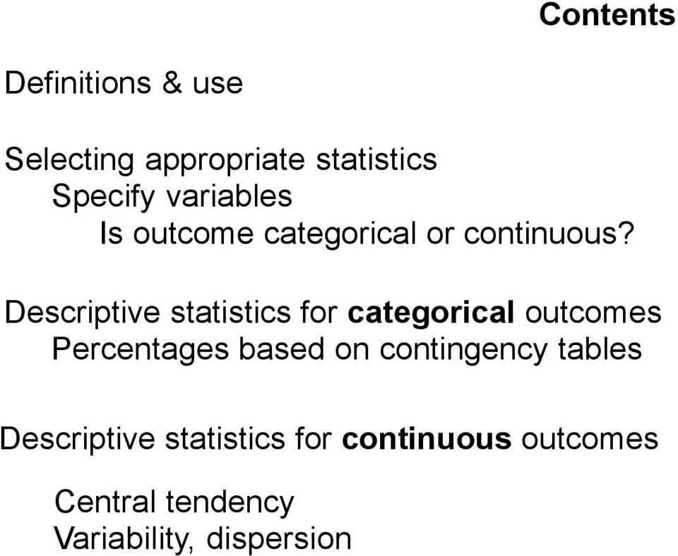 Descriptive statistics for categorical outcomes Percentages based on