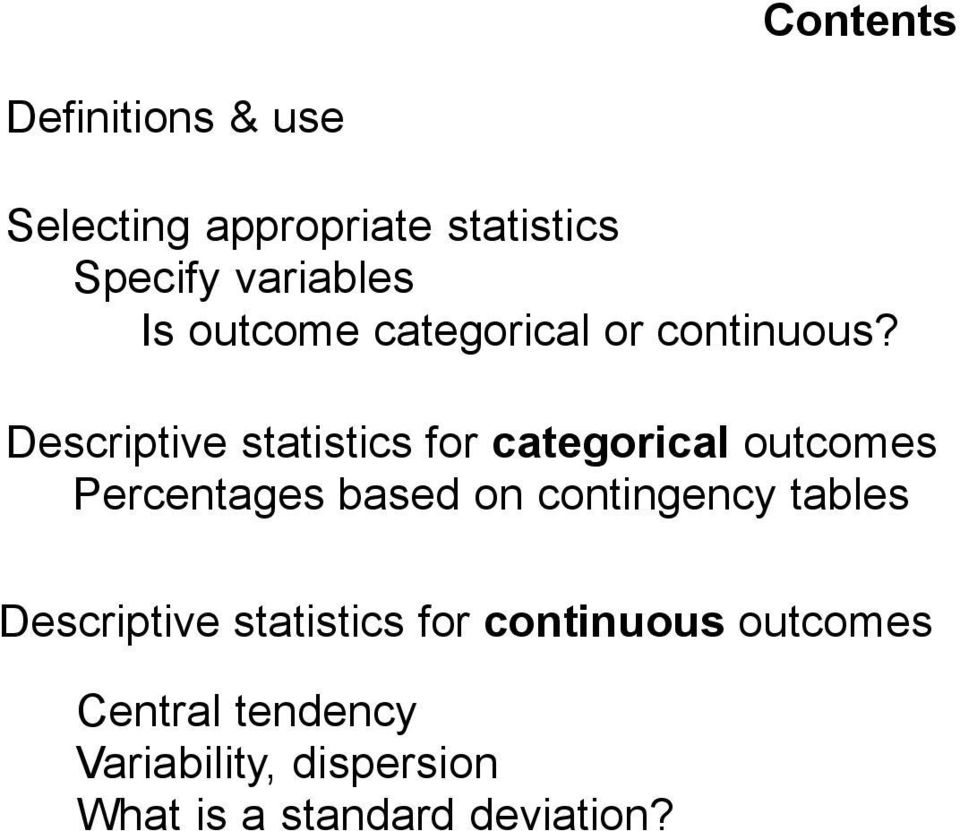 Descriptive statistics for categorical outcomes Percentages based on contingency