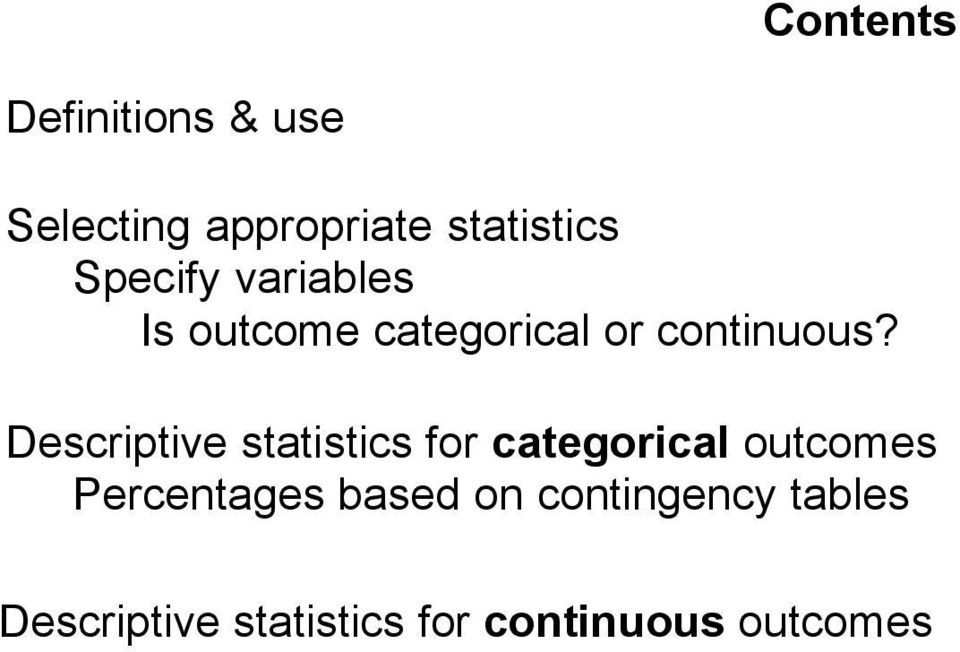 Descriptive statistics for categorical outcomes Percentages