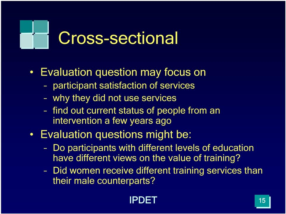questions might be: Do participants with different levels of education have different views on the