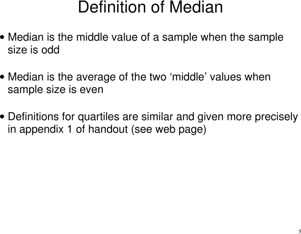 values when sample size is even Definitions for quartiles are