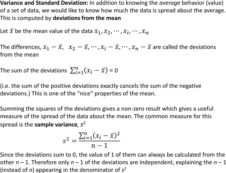 the deviations n x i x i=1 = 0 (i.e. the sum of the positive deviations exactly cancels the sum of the negative deviations.) This is one of the nice properties of the mean.