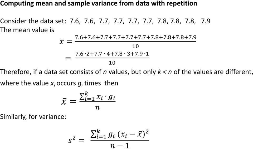 9 1 10 Therefore, if a data set consists of n values, but only k < n of the values are different, where the