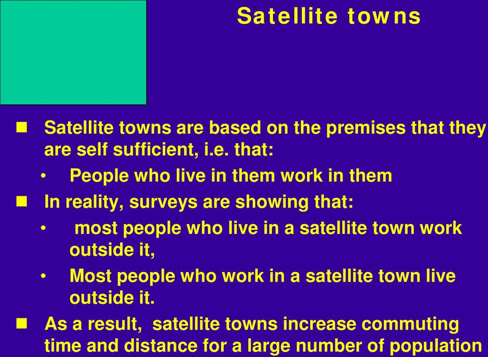 live in a satellite town work outside it, Most people who work in a satellite town live outside