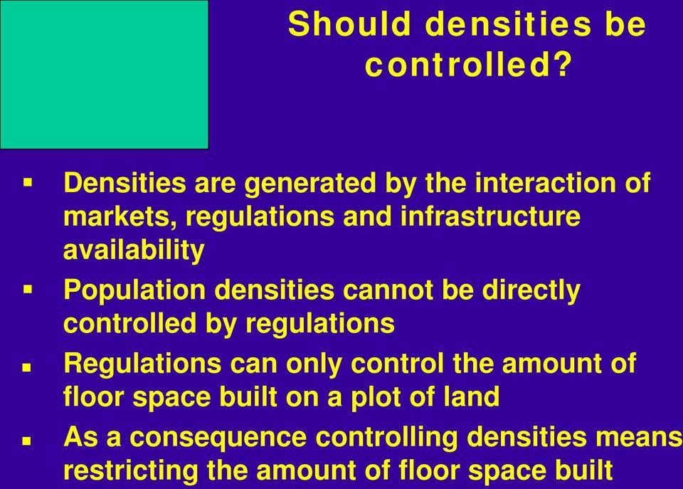 availability Population densities cannot be directly controlled by regulations Regulations
