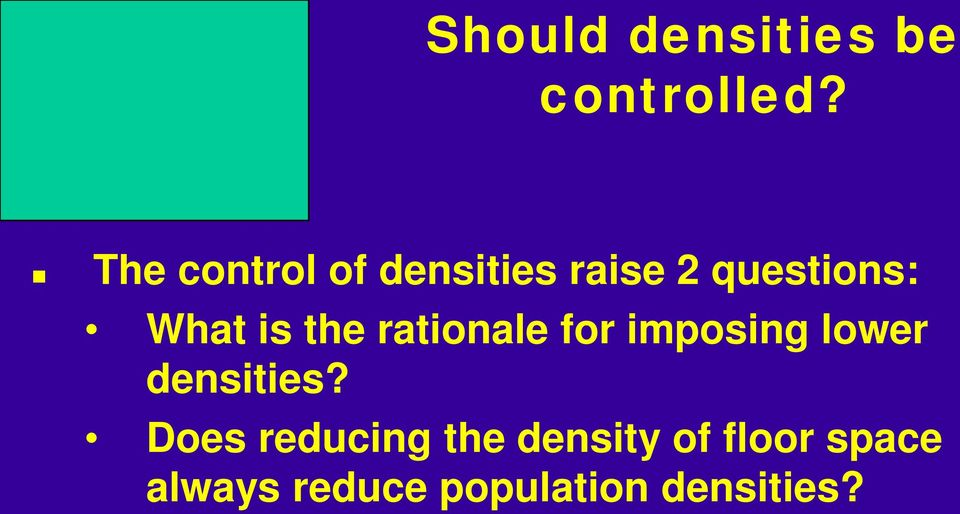 is the rationale for imposing lower densities?