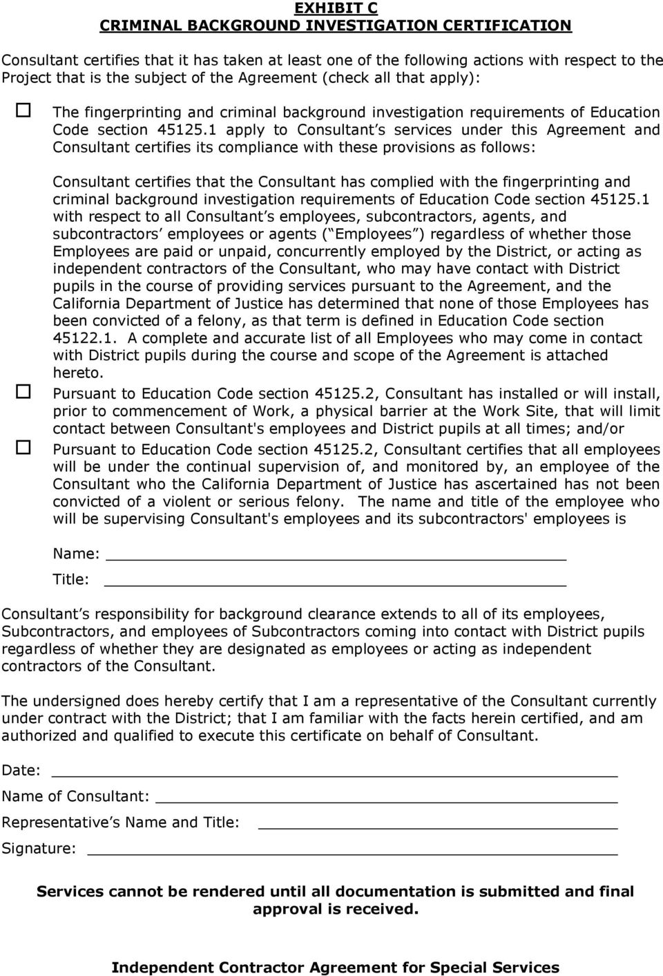 1 apply to Consultant s services under this Agreement and Consultant certifies its compliance with these provisions as follows: Consultant certifies that the Consultant has complied with the