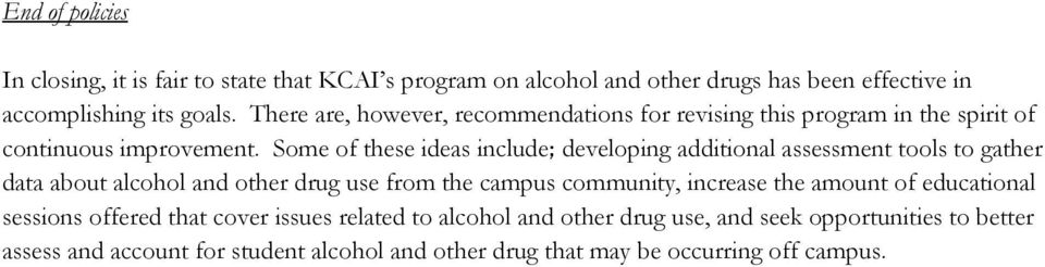 Some of these ideas include; developing additional assessment tools to gather data about alcohol and other drug use from the campus community, increase
