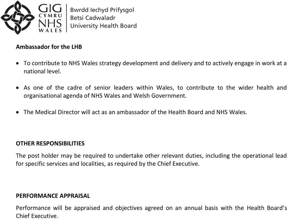 The Medical Director will act as an ambassador of the Health Board and NHS Wales.