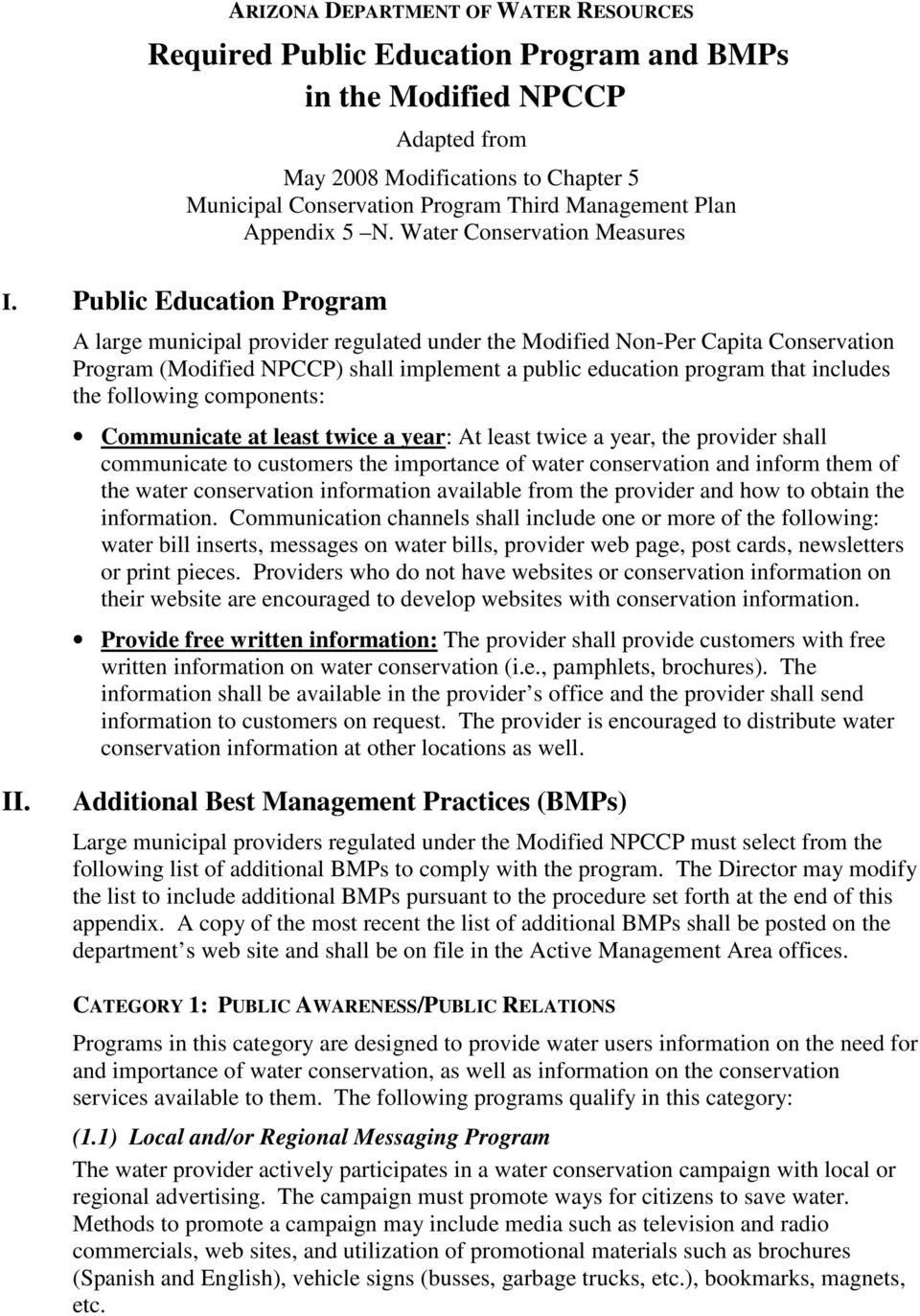 Public Education Program A large municipal provider regulated under the Modified Non-Per Capita Conservation Program (Modified NPCCP) shall implement a public education program that includes the