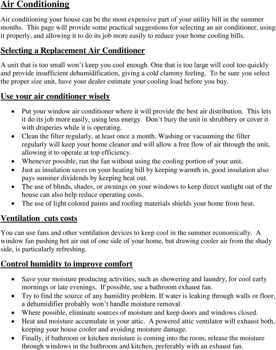 Selecting a Replacement Air Conditioner A unit that is too small won t keep you cool enough.