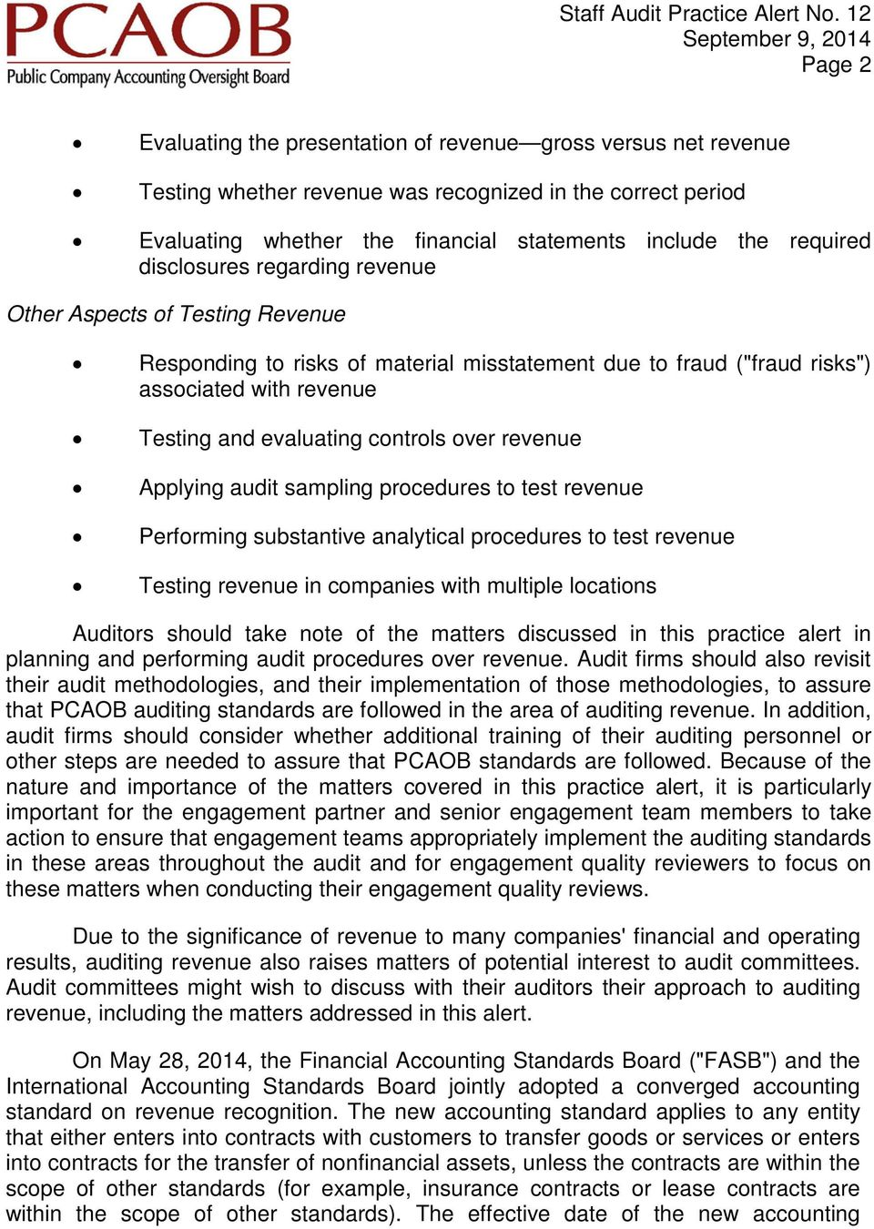 revenue Applying audit sampling procedures to test revenue Performing substantive analytical procedures to test revenue Testing revenue in companies with multiple locations Auditors should take note