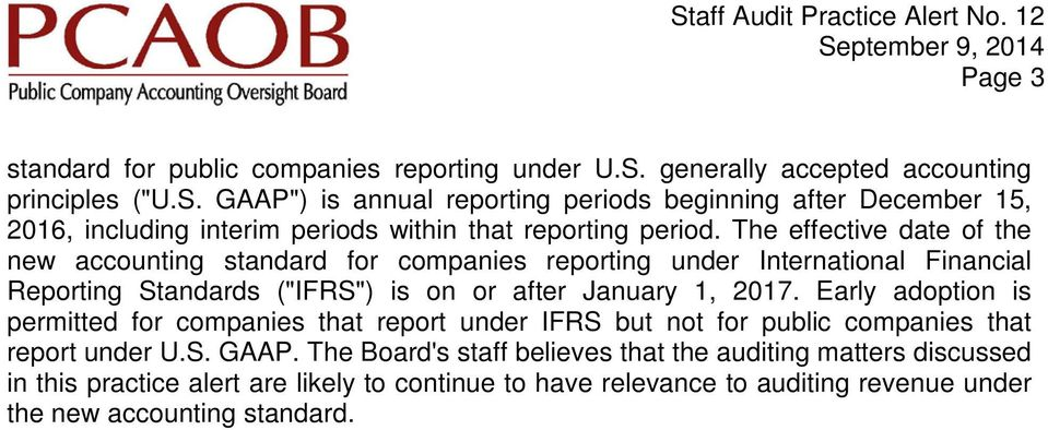 "The effective date of the new accounting standard for companies reporting under International Financial Reporting Standards (""IFRS"") is on or after January 1, 2017."